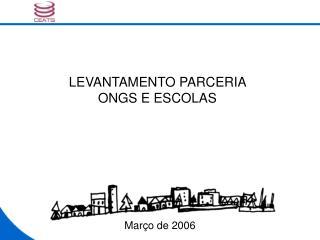 LEVANTAMENTO PARCERIA ONGS E ESCOLAS