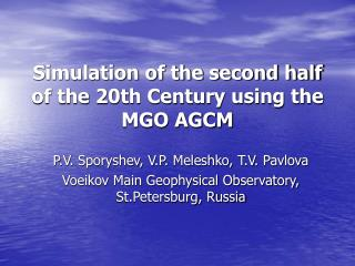 Simulation of the second half of the 20th Century using the MGO AGCM