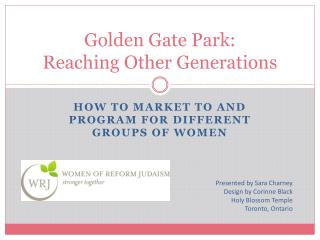 Golden Gate Park: Reaching Other Generations