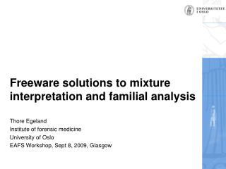 Freeware solutions to mixture interpretation and familial analysis