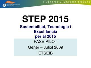 STEP 2015 Sostenibilitat, Tecnologia i Excel·lència  per al 2015