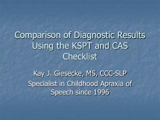 Comparison of Diagnostic Results Using the KSPT and CAS Checklist