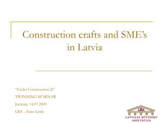 Construction crafts and SME's  in Latvia