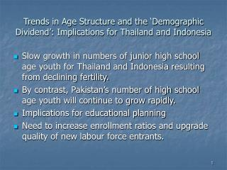 Trends in Age Structure and the �Demographic Dividend�: Implications for Thailand and Indonesia