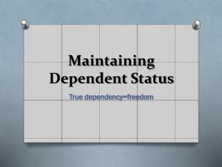 Maintaining Dependent Status