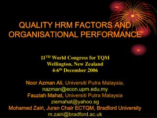 QUALITY HRM FACTORS AND ORGANISATIONAL PERFORMANCE 11 TH  World Congress for TQM