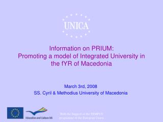Information on PRIUM: Promoting a model of Integrated University in the fYR of Macedonia