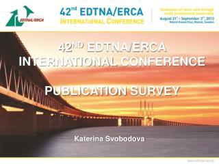 42 nd  EDTNA/ERCA International  C onference publication survey