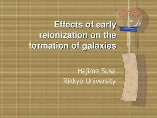 Effects of early reionization on the formation of galaxies