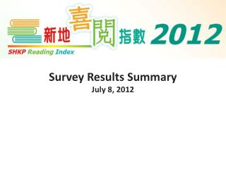 Survey Results Summary July 8, 2012
