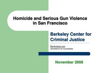 Homicide and Serious Gun Violence in San Francisco