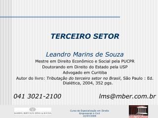 TERCEIRO SETOR Leandro Marins de Souza Mestre em Direito Econ�mico e Social pela PUCPR