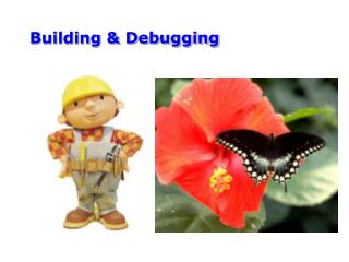 Building & Debugging