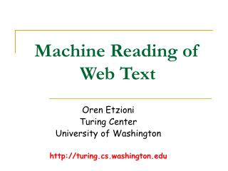 Machine Reading of Web Text