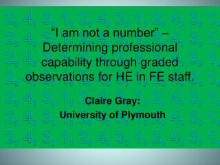 Claire Gray:  University of Plymouth