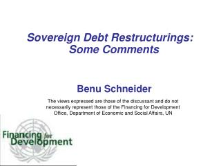 Sovereign Debt Restructurings: Some Comments      Benu Schneider