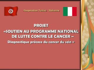 PROJET  «SOUTIEN AU PROGRAMME NATIONAL DE LUTTE CONTRE LE CANCER –