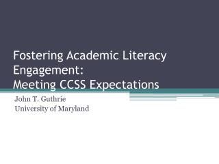 Fostering Academic Literacy Engagement:  Meeting CCSS Expectations