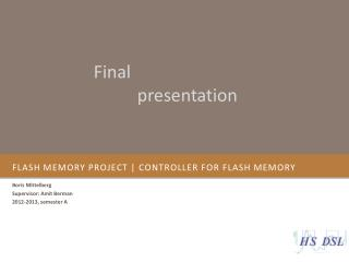 Flash Memory project | CONTROLLER FOR flash memory