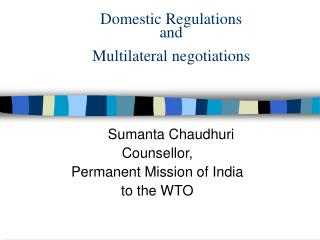 Domestic Regulations  and  Multilateral negotiations