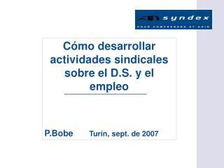 C�mo desarrollar actividades sindicales sobre el D.S. y el empleo P.Bobe Tur�n, sept. de 2007