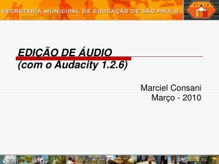 EDIÇÃO DE ÁUDIO (com o Audacity 1.2.6)