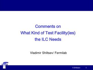 Comments on  What Kind of Test Facility(ies) the ILC Needs