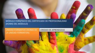 MÓDULO FORMTAIVO DEL CERTIFICADO DE PROFESIONALIDAD (HORAS DEL MÓDULO)