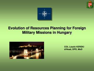 Evolution of Resources Planning for Foreign Military Missions in Hungary