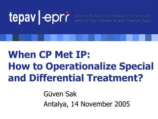 When CP Met IP:  How to Operationalize Special and Differential Treatment?