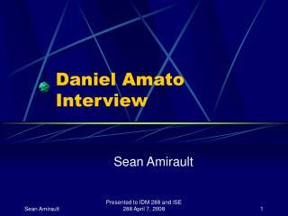 Daniel Amato Interview
