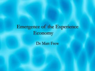 Emergence of the Experience Economy