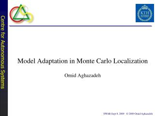 Model Adaptation in Monte Carlo Localization Omid Aghazadeh