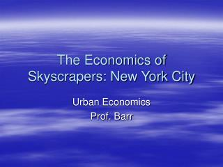 The Economics of Skyscrapers: New York City