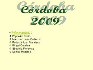 •  Integrantes  :   D'ippolito Rocío  Manzorro Juan Guillermo  Podestá Juan Francisco