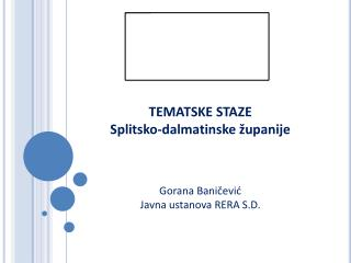 TEMATSKE STAZE              Splitsko-dalmatinske  županije Gorana Baničević
