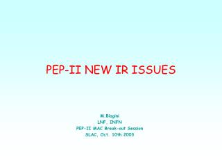 PEP-II NEW IR ISSUES
