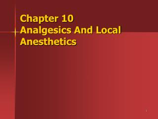 Chapter 10 Analgesics And Local Anesthetics