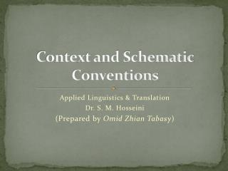 Context and Schematic Conventions