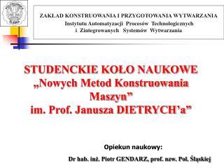 """STUDENCKIE KOŁO NAUKOWE  """"Nowych Metod Konstruowania Maszyn"""" im. Prof. Janusza DIETRYCH'a"""""""