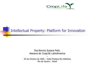 Intellectual Property: Platform for Innovation