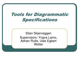 Tools for Diagrammatic Specifications