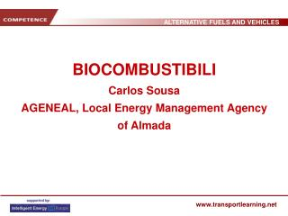 BIOCOMBUSTIBILI Carlos Sousa AGENEAL, Local Energy Management Agency of Almada
