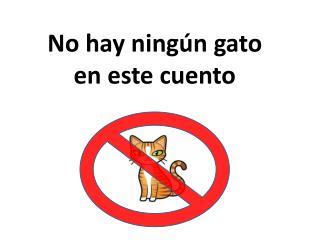 No hay ningún gato  en este cuento