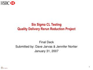 Six Sigma CL Testing Quality Delivery Rerun Reduction Project
