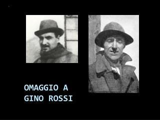 Omaggio a Gino Rossi