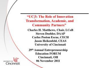 Charles H. Matthews, Chair, LCoB Steven Doehler, DAAP Carlee Poston Escue, CECH