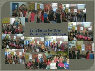 Let's Dance for Sport Relief! (Our Lady's Style)