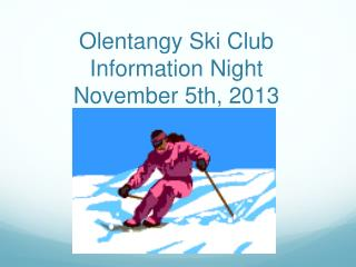 Olentangy Ski Club Information Night November 5th, 2013