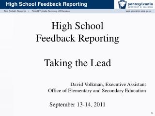 High School  Feedback  Reporting Taking the Lead David Volkman, Executive Assistant